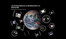 LAS TECNOLOGIAS DE LA INFORMACION Y LA EDUCACION