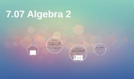 7.07 Algebra 2