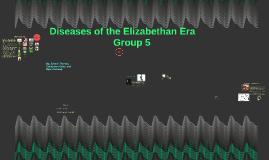 Copy of Diseases of the Elizabethan Era