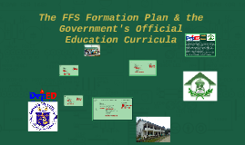 The FFS FORMATION PLAN AND THE DEP ED CURRICULA