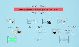 Copy of Antecedentes de la investigación cualitativa