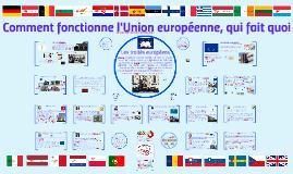 Comment fonctionne l'Union européenne, qui fait quoi