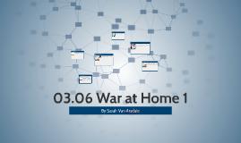 03.06 War at Home