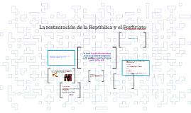 La restauración de la República y el Porfiriato