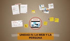 UNIDAD IV. LA WEB Y LA PERSONA