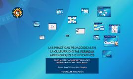 Copy of LAS PRÁCTICAS PEDAGÓGICAS EN LA CULTURA DIGITAL PERMEAN APRENDIZAJES SIGNIFICATIVOS