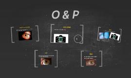 O & P