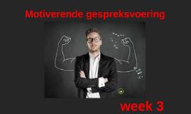 Motiverende gespreksvoering, week 3, periode 2, 2017-2018