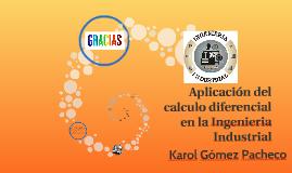 Copy of Aplicación del calculo diferencial en la Ingenieria Industri