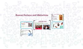 Korean Fortune and Misfortune