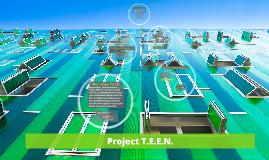 Project T.E.E.N.