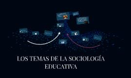 Temas de la Sociología Educativa