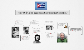 Copy of How Did Cuba become a Communist Country?