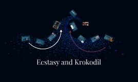 Ecstasy and Krokodil