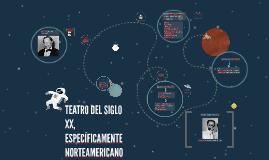 TEATRO DEL SIGLO XX, ESPECÍFICAMENTE NORTEAMERICANO
