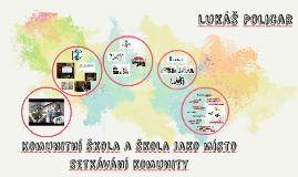 Komunitní škola a škola jako místo setkávání komunity