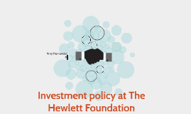 Investment policy at The Hewlett Foundation