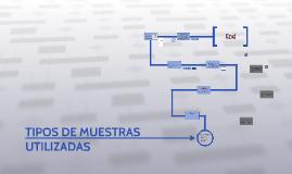 TIPOS DE MUESTRAS UTILIZADAS