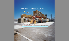 """CENTRAL TERMOELECTRICA"""