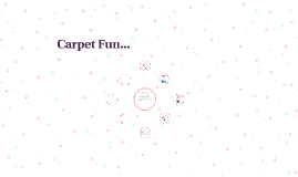 Carpet Fun...