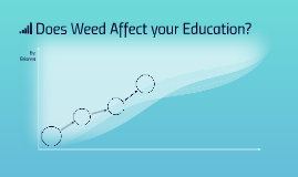Does Weed Affect your Education?