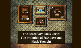 The Legendary Roots Crew: The Evolution of ?uestlove and Black Thought