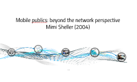 Mobile publics: beyond the network perspective