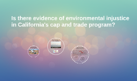 Is there evidence of environmental injustice in California's