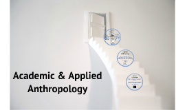 Academic and Applied Anthropology