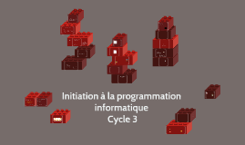 Initiation à la programmation Cycle 3