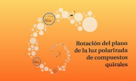 Rotación del plano de la luz polarizada de compuestos quiral