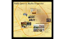 Public Space in Muslim Perspective