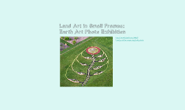 Copy of Land Art in Small Frames: