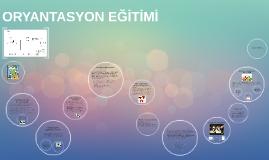ORYANTASYON EĞİTİMİ