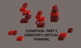 PART 2 -COGNITION, LANGUAGE, CREATIVITY