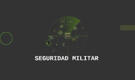 SEGURIDAD MILITAR