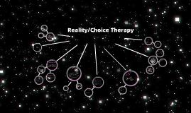 Copy of Reality/Choice Theory