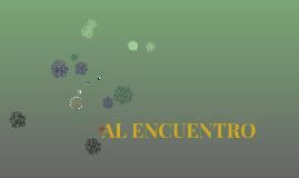 Copy of Copy of AL ENCUENTRO