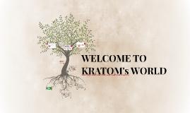 WELCOME TO KRATOM's WORLD