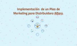 Implementación  de un Plan de Marketing para Distribuidora A