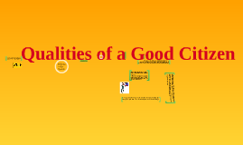 Copy of Qualities of a Good Citizens