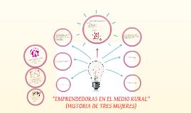 """""""EMPRENDEDORAS EN EL MEDIO RURAL"""""""