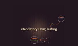 Mandatory Drug Testing