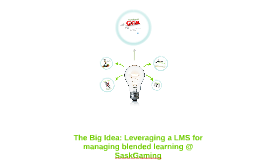 The Big Idea: Leveraging LMS for managing blended learning @