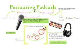 Copy of Persuasive Podcasts