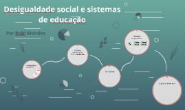 Desigualdade social e sistemas de educação