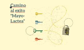 """Camino al exito """"Mayo-Lactea"""""""