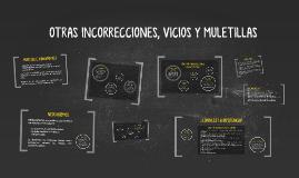 OTRAS INCORRECCIONES, VICIOS Y MULETILLAS