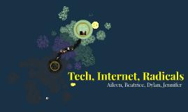 Tech, Internet, Radicals