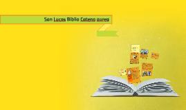 San Lucas Biblia Catena aurea